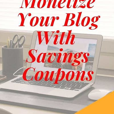 How To Monetize Your Blog With Savings Coupons