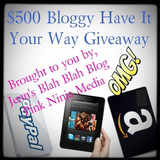 $500 Bloggy Have It Your Way Giveaway